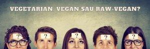https://sanatatelatineacasa.ro/blog/vegan-vegetarian-sau-raw-vegan